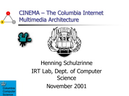 CINEMA – The Columbia Internet Multimedia Architecture