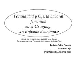 Fecundidad y Oferta Laboral femenina en el Uruguay: Un