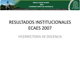RESULTADOS INSTITUCIONALES ECAES 2007-2