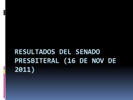 RESULTADOS DEL SENADO PRESBITERAL 16 DE NOV DE …