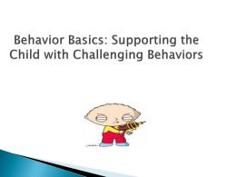 Behavior Basics: Supporting the Child with Challenging