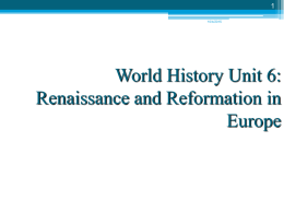 World History Unit 6: The Renaissance and Reformation in