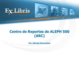 ALEPH 500 Reporting Center (ARC)
