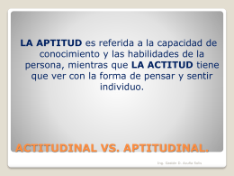 ACTITUDINAL VS. APTITUDINAL.
