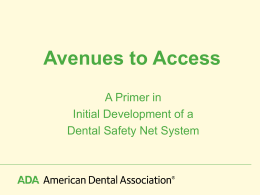 Avenues to Access - American Dental Association