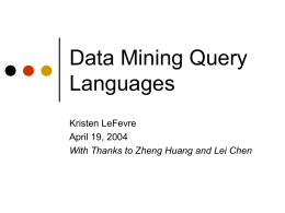 Data Mining Query Languages - University of Wisconsin