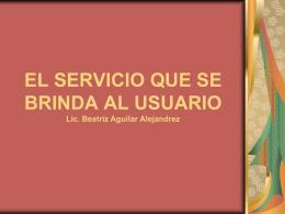 EL SERVICIO QUE SE BRINDA AL USUARIO
