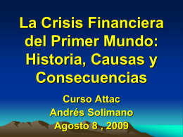 The International Financial Crisis: The end of a global