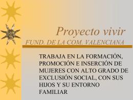 PROYECTO VIVIR FUND. DE LA COM. VALENCIANA