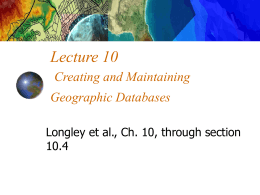 Lecture 10 Creating and Maintaining Geographic …
