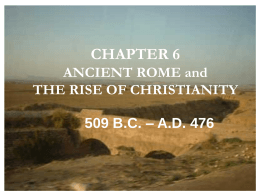 CHAPTER 6 ANCIENT ROME and THE RISE OF …