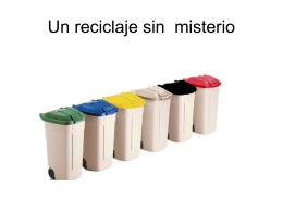 Un reciclaje sin misterio