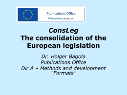 ConsLeg The consolidation of the European legislation