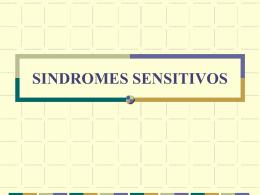 SINDROMES SENSITIVOS - Semiologia Dr: Angel Martin Cruz
