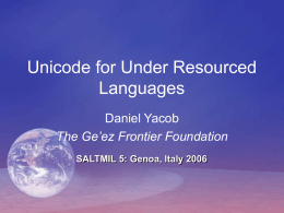 Unicode for Under Resourced Languages