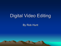 Digital Video Editing - Department of Computer Science