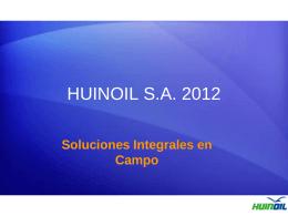 HUINOIL S.A. 2012 - Huinoil SA, servicios para la
