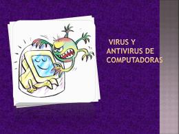 VIRUS Y ANTIVIRUS DE COMPUTADORAS
