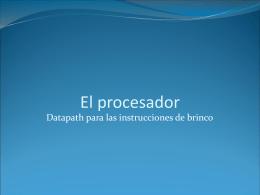 El procesador: datapath para las instrucciones de brinco