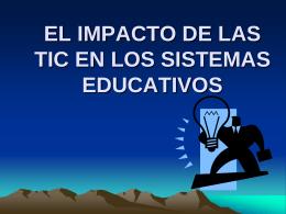 EL IMPACTO DE LAS TIC EN LOS SISTEMAS EDUCATIVOS