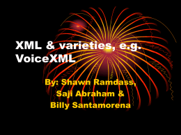 XML & varieties, e.g. VoiceXML