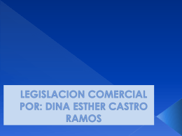 LEGISLACION COMERCIAL POR: DINA ESTHER CASTRO …