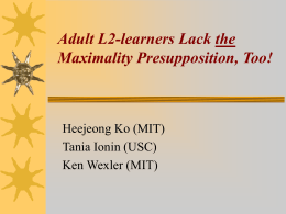 Adult L2-learners Lack the Maximality Presupposition, Too!