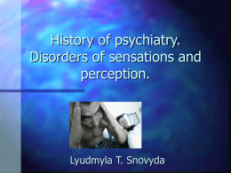 History of psychiatry. Disorders of sensations and …