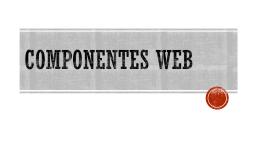 COMPONENTES WEB