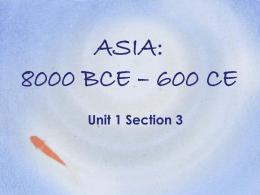 ASIA: 8000 BCE – 600 CE - Hinzman's AP World History