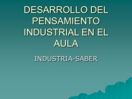 DESARROLLO DEL PENSAMIENTO INDUSTRIAL EN EL AULA