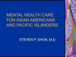 MENTAL HEALTH CARE FOR ASIAN AMERICANS AND …