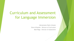 Curriculum and Assessment for Language Immersion