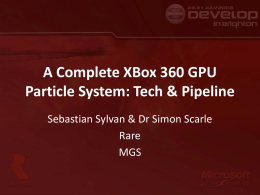 A Complete XBox 360 GPU Particle System: Tech & Pipeline