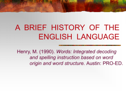 A BRIEF HISTORY OF THE ENGLISH LANGUAGE