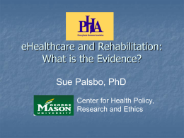 eHealthcare and Rehabilitation: What is the Evidence?