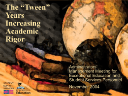 "The ""Tween"" Years - Increasing Academic Rigor"