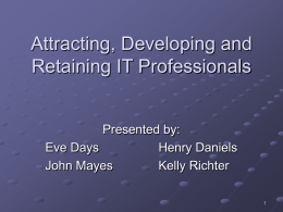 Attracting, Developing and Retaining IT Professionals