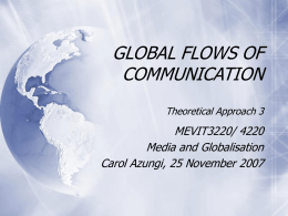 GLOBAL FLOWS OF COMMUNICATION Theoretical …