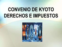 CONVENIO DE KYOTO DERECHOS E IMPUESTOS