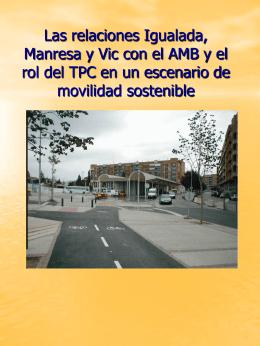 Las relaciones Igualada, Manresa y Vic con el AMB y el rol