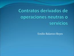 Contratos derivados de operaciones neutras o servicios