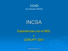 INCSA: Experiencias con MDL y CERUPT