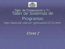 Taller de Sistemas de Programas http://www.ldc.usb.ve