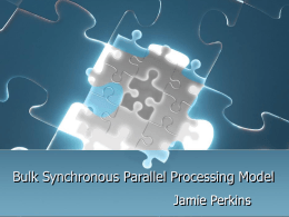 Bulk Synchronous Processing Model