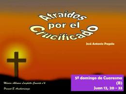 Atraidos por el Crucificado.Texto: PAGOLA