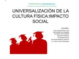 Universalizacion de la Cultura Fisica:Impacto Social