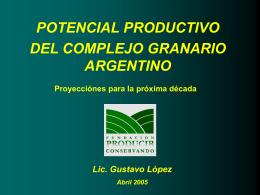 Potencial Productivo del Complejo Granario Argentino – …