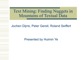 Text Mining: Finding Nuggets in Mountains of Textual …