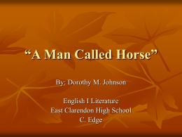 "A Man Called Horse"" - ECHS English I Literature"